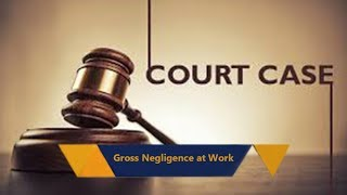 Gross Negligence at Work