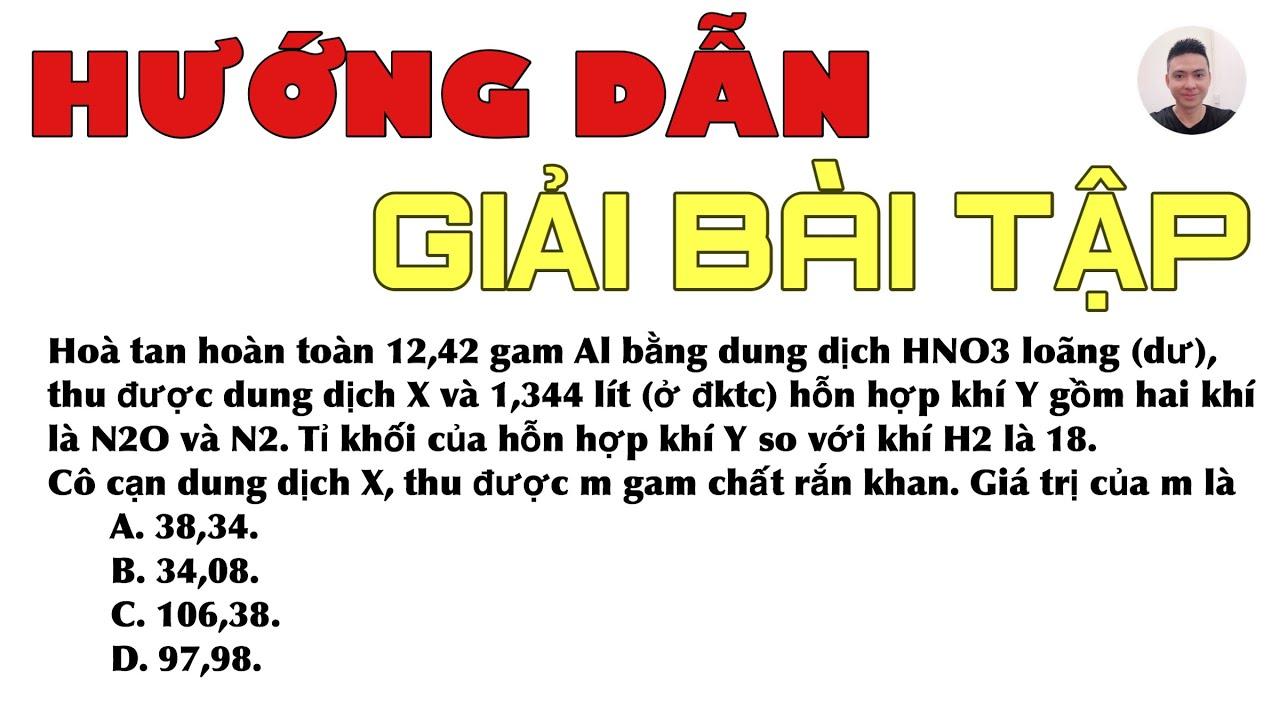 Hướng dẫn giải CHI TIẾT bài tập: Hoà tan hoàn toàn 12,42 gam Al bằng dung dịch HNO3 loãng