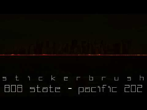 Stickerbrush | 808 State - Pacific 202