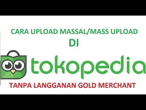 cara-mass-upload-/-upload-masal-/upload-banyak-product-di-tokopedia-tanpa-berlangganan-gold-merchant