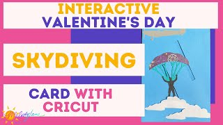 Cricut Skydiving Interactive Card | Valentine's Day | Melody Lane