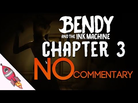 Bendy and the Ink Machine Chapter 3 NO COMMENTARY | Rockit G