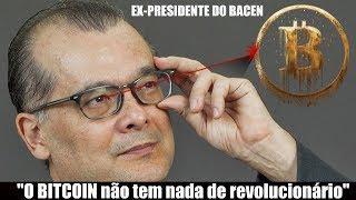 """Ex-presidente do Banco Central: """"O Bitcoin não tem nada de revolucionário e deve ser regulado!"""""""