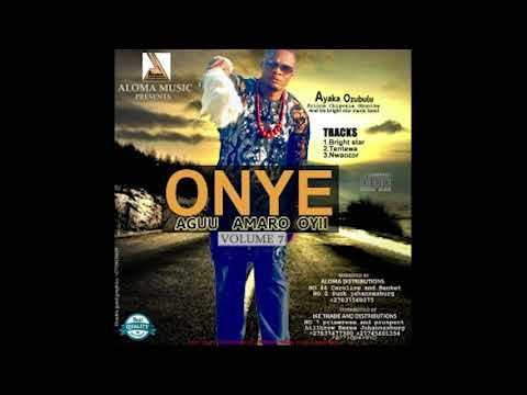 Ayaka Ozubulu - Onye Agu Amaro Oyii Vol 7 [Bright Star Club Special] Egwu Ekpili Igbo