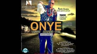 Ayaka Ozubulu Onye Agu Amaro Oyii Vol 7 Bright Star Club Special Egwu Ekpili Igbo.mp3