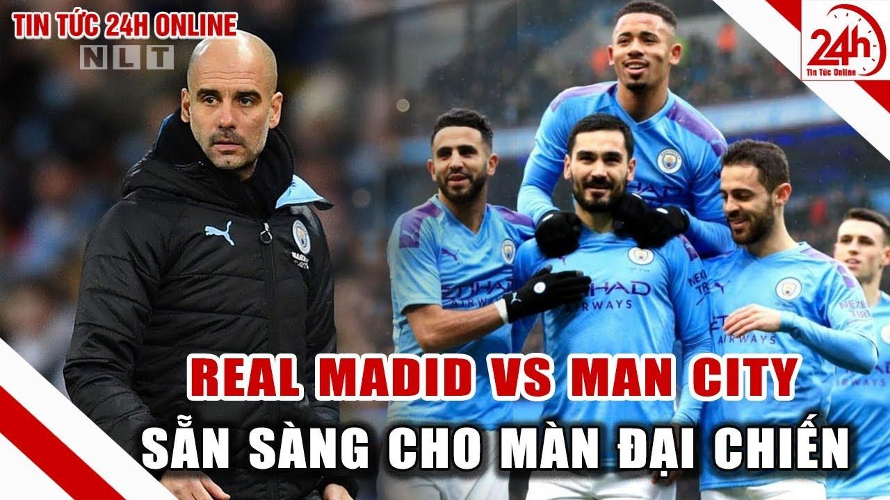 Real Madrid đấu với Man City nhận định cúp C1 Long Hổ tranh hùng | Tin bóng đá hôm nay 26/2