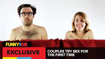 Couples Try Sex For The First Time