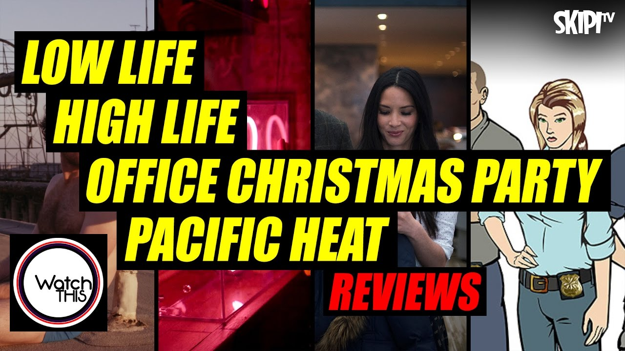 Low Life\', \'High Life\', \'Office Christmas Party\' & \'Pacific Heat ...