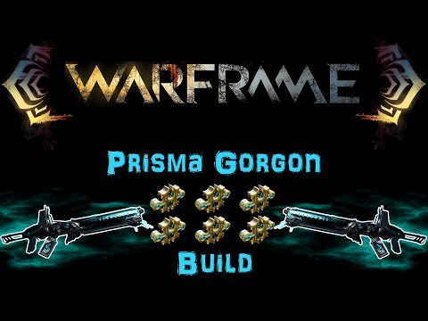 [U22.17] Warframe: Prisma Gorgon Build [6 Forma] | N00blShowtek
