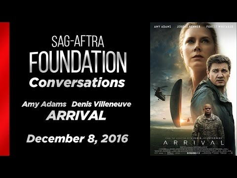 Conversations with Amy Adams and Denis Villeneuve of ARRIVAL