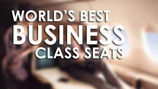 The World's Ten Best Business Class Airline Seats