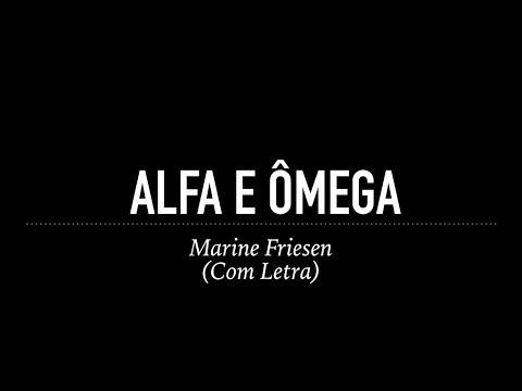 Alfa e Ômega - Marine Friesen (Com Letra)