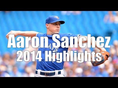 Aaron Sanchez - Toronto Blue Jays - 2014 Highlight Mix HD