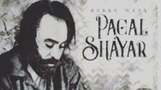 Pagal Shayar | Babbu Maan | Beimaan | Dard | New Album | New Punjabi Song 2019 | Gabruu