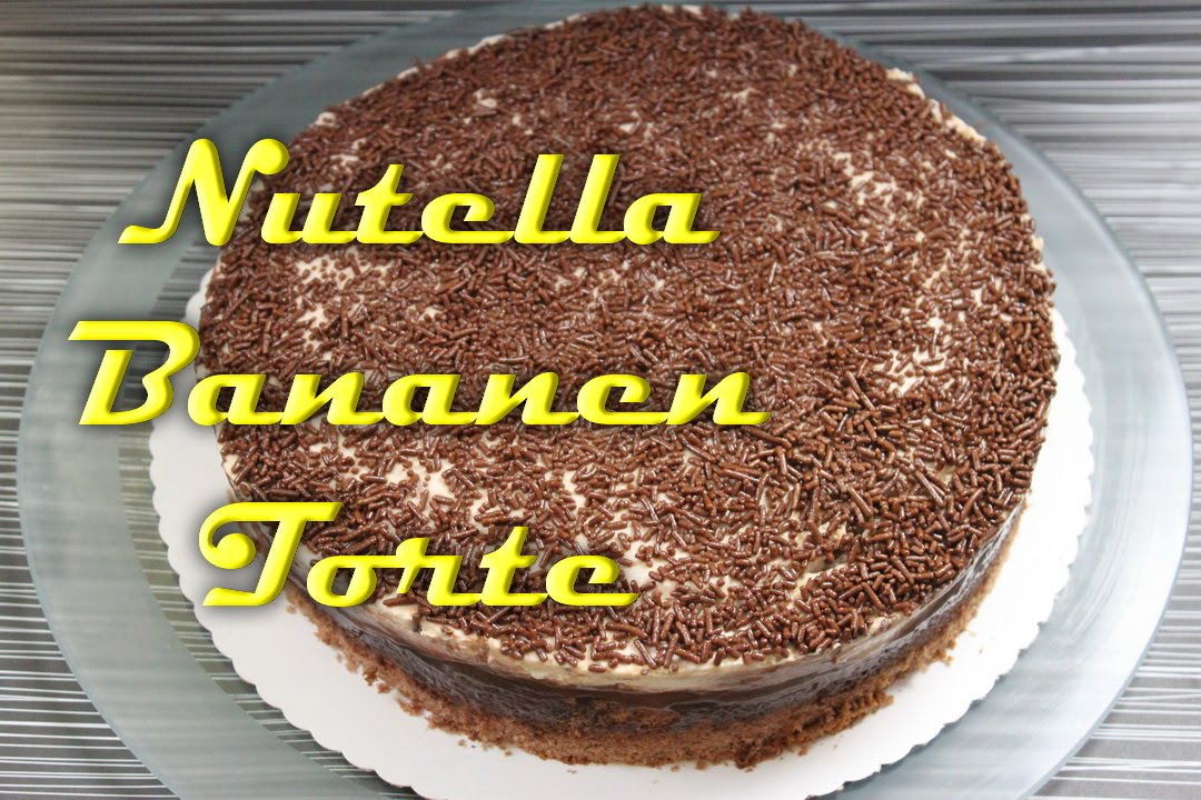nutella bananen torte rezept leckere nutella rezepte youtube. Black Bedroom Furniture Sets. Home Design Ideas