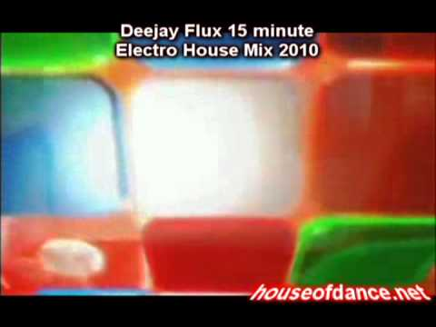 Deejay Flux 15 minute Electro House Mix 2010