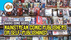 COMIC BOOKS: Mainstream Publishing or Self-Publishing?