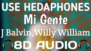J Balvin,Willy William-Mi Gente[8D AUDIO]USE HEADPHONES🎧,,Close your EYE'S