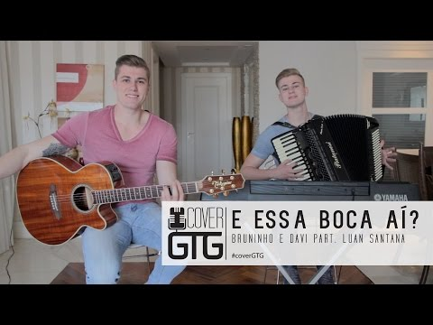 E essa boca aí? - Bruninho & Davi ft. Luan Santana (Cover Gustavo Toledo e Gabriel)