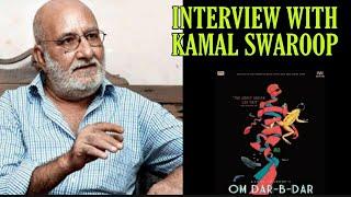 INTERVIEW WITH KAMAL SWAROOP