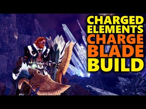 CHARGED ELEMENTS UPDATE!  Charge Blade Build  Monster Hunter World