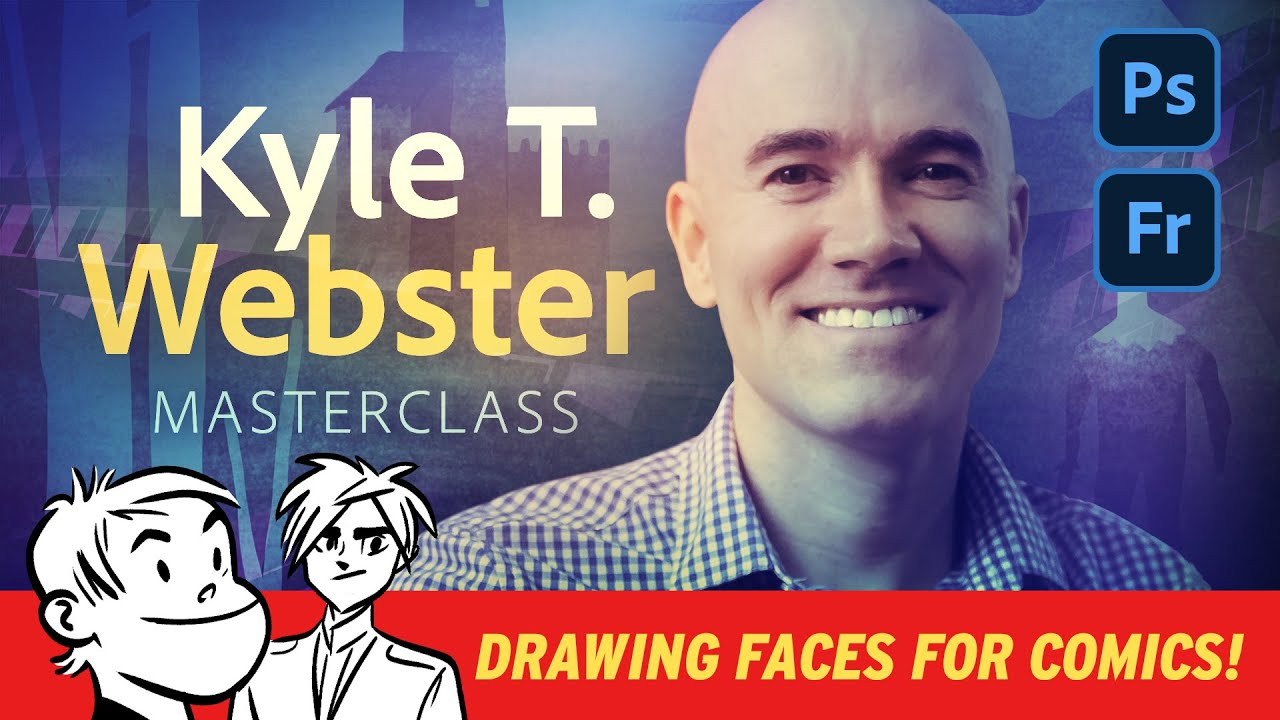 Illustration Masterclass with Kyle T. Webster - Drawing Faces for Comics