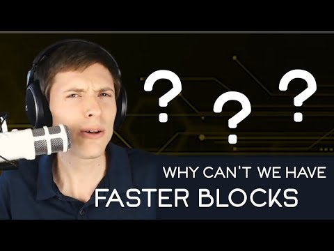 Why Can't We Have Faster Bitcoin Blocks?