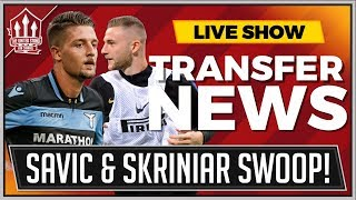 MILINKOVIC-SAVIC Transfer Back ON! Man Utd Transfer News