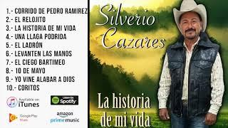 Silverio Cazares   La historia de mi vida   MГєsica cristiana