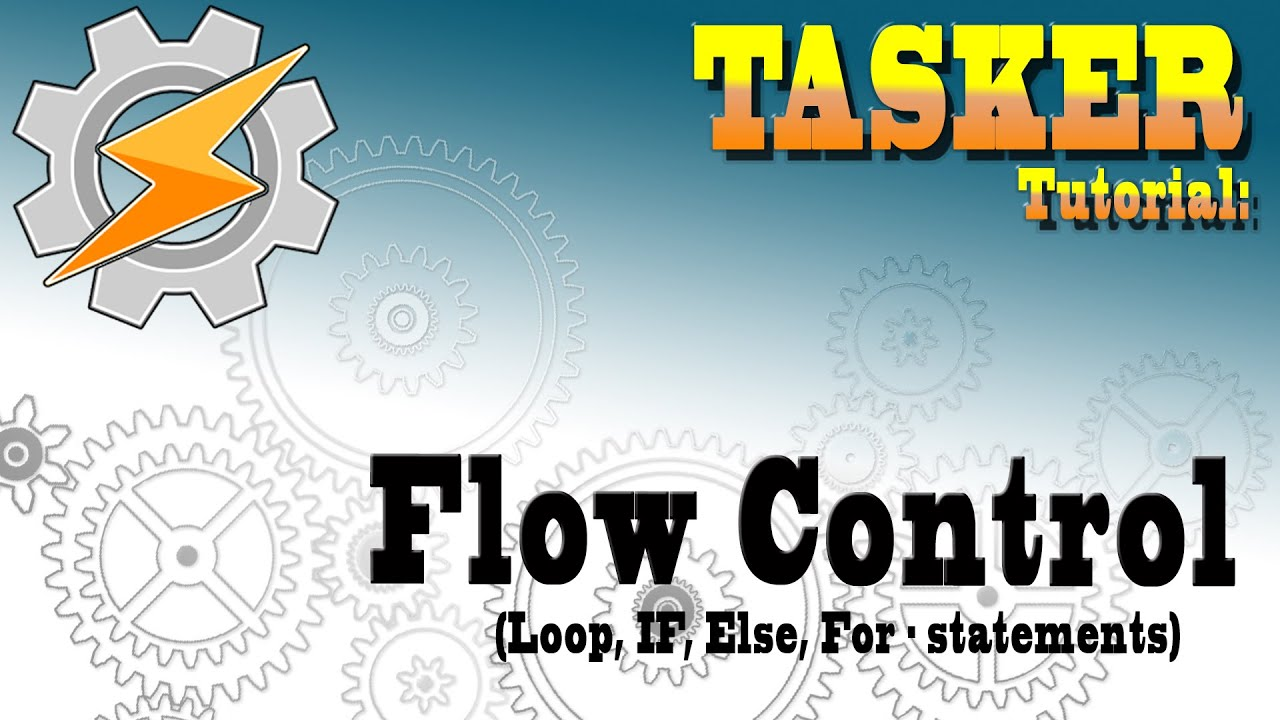 TASKER Flow Control (If / Else /Go To/ Loops / Subroutines) (PL CC)