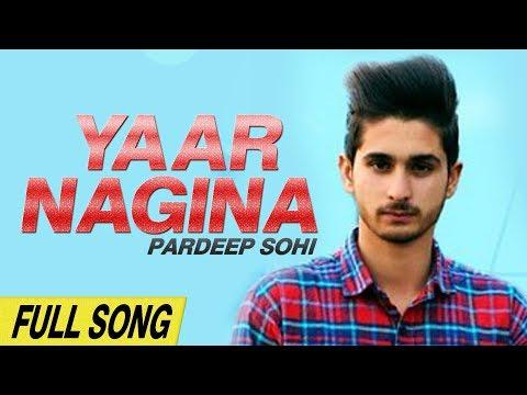 Yaar Nagina (Full Song) Pardeep Sohi | New Punjabi Song 2018 | Level High Records