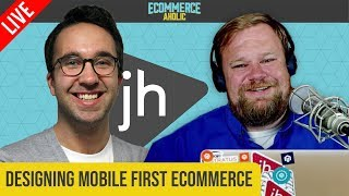 Designing Mobile First eCommerce on Magento with Joseph Russell