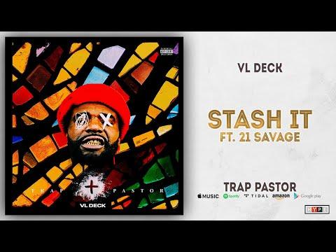 VL Deck & 21 Savage - Stash It