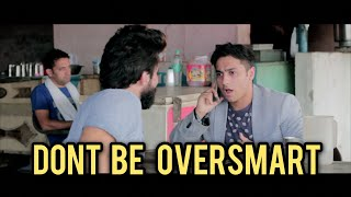 Dont Be OverSmart (घणा चौधरी �...