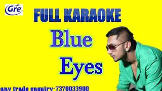 Yo yo Haney singh full Music Karaoke track blue eyes