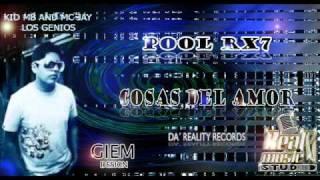 Cosas Del Amor - Pool Rx7 ♠ Exclusivo 2011 ♠ Reggaeton Romantico