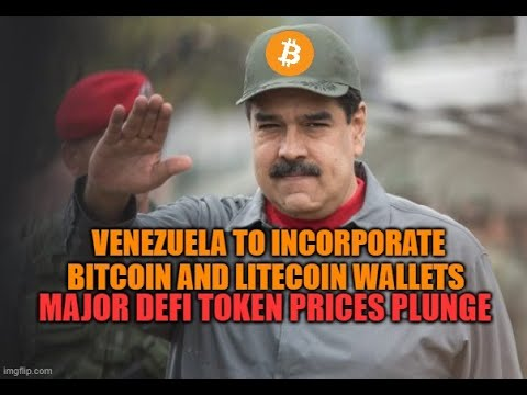 Venezuela to Incorporate Bitcoin and Litecoin Wallets, Major Defi Token Prices Plunge
