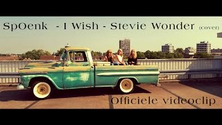 Spoenk - I Wish - Stevie Wonder (cover)  - Officiele videoclip