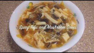 spicy tofu and mushroom soup