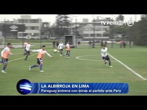 TV PERÚ DEPORTES - La albirroja en Lima - 05/06/2017