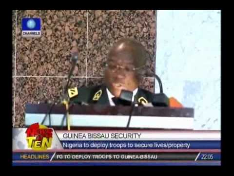 Guinea Bissau Security;Nigeria to deploy troops to secure lives and property