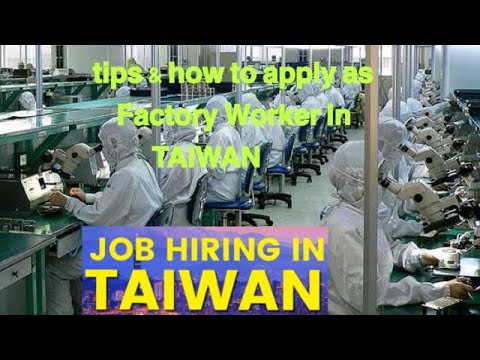 Tips & how to apply as a factory worker in Taiwan