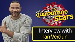 How Actor Ian Verdun is Surviving the Quarantine | AfterBuzz TV