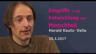 Eingriffe in Entwicklung der Menschheit - Harald Kautz-Vella