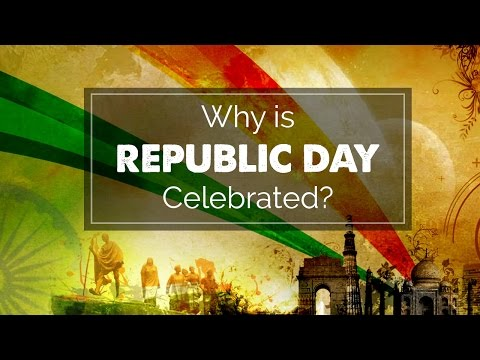 Why Republic Day is Celebrated | republic day video