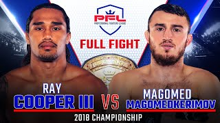2018 PFL Welterweight Championship: Ray Cooper III vs. Magomed MagomedKerimov