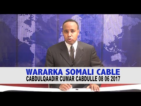 WARARKA SOMALI CABLE CABDULQAADIR CUMAR CABDULLE 08 06 2017