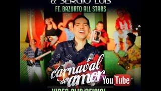 Carnaval De Amor (Video Oficial) - Peter Manjarrés & Sergio Luís Rodríguez Ft. Bazurto All Stars
