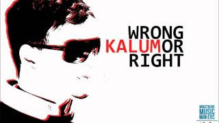 kalum - wrong or right (official full version) ** mp3 download link in the description !**