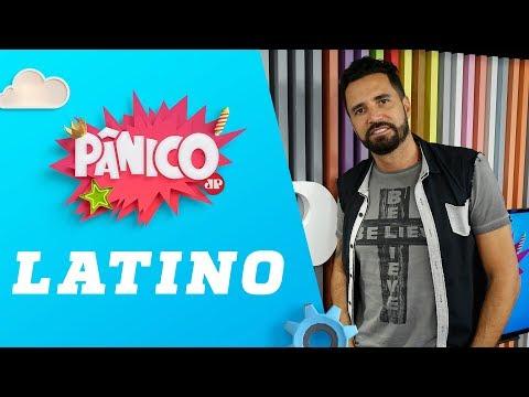 Latino - Pânico - 24/04/18